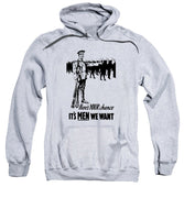 Here's Your Chance - It's Men We Want - Sweatshirt