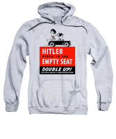 Hitler Rides In The Empty Seat - Sweatshirt