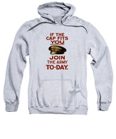 If The Cap Fits You - Join The Army - Sweatshirt