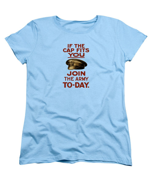 If The Cap Fits You - Join The Army - Women's T-Shirt (Standard Fit)