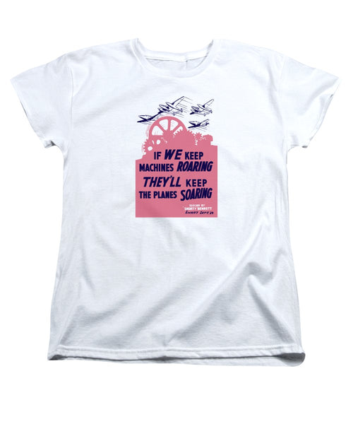 If We Keep Machines Roaring - WW2 - Women's T-Shirt (Standard Fit)