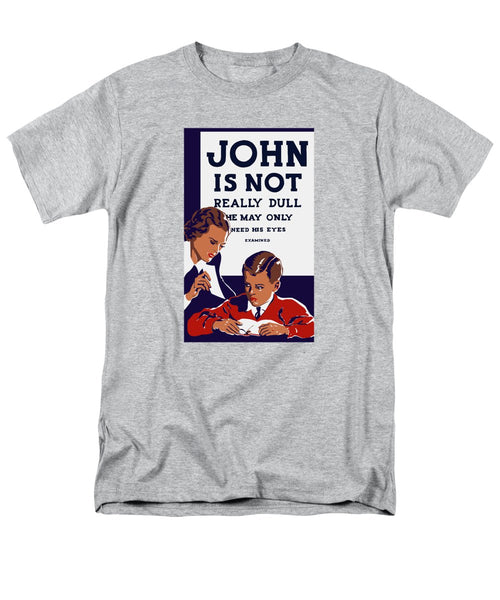 John Is Not Really Dull - WPA - Men's T-Shirt  (Regular Fit)