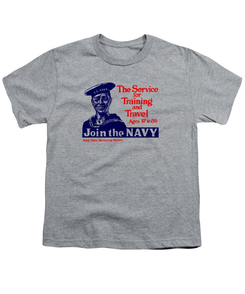 Join The Navy - The Service For Training And Travel - Youth T-Shirt