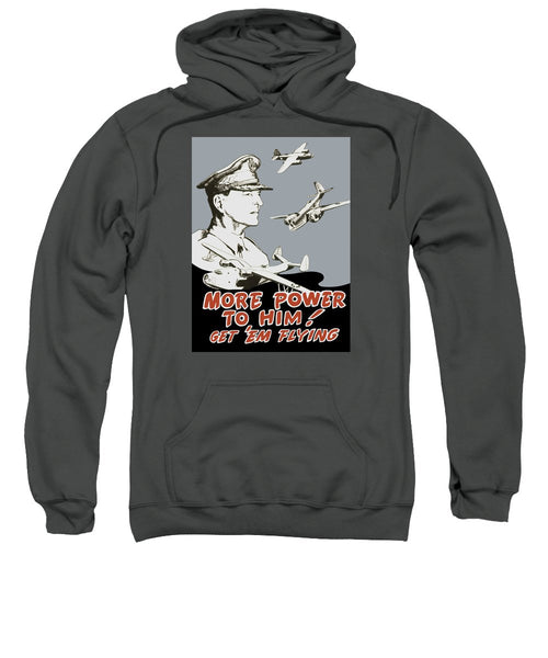 More Power To Him - General Douglas MacArthur  - Sweatshirt
