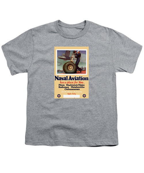 Naval Aviation Has A Place For You - Youth T-Shirt