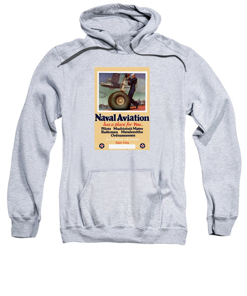 Naval Aviation Has A Place For You - Sweatshirt