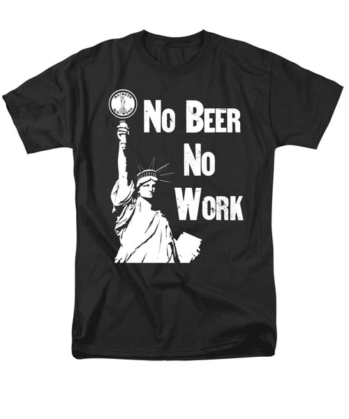 No Beer - No Work - Anti Prohibition - Men's T-Shirt  (Regular Fit)