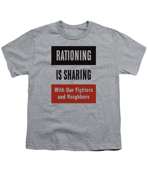 Rationing Is Sharing - WW2 - Youth T-Shirt