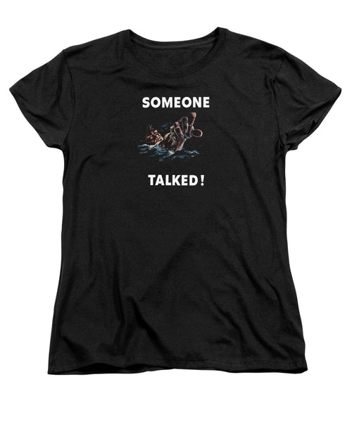 Someone Talked -- WW2 Propaganda - Women's T-Shirt (Standard Fit)