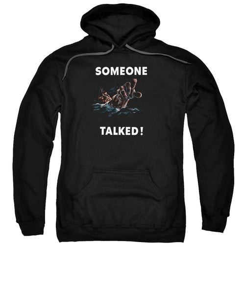 Someone Talked -- WW2 Propaganda - Sweatshirt
