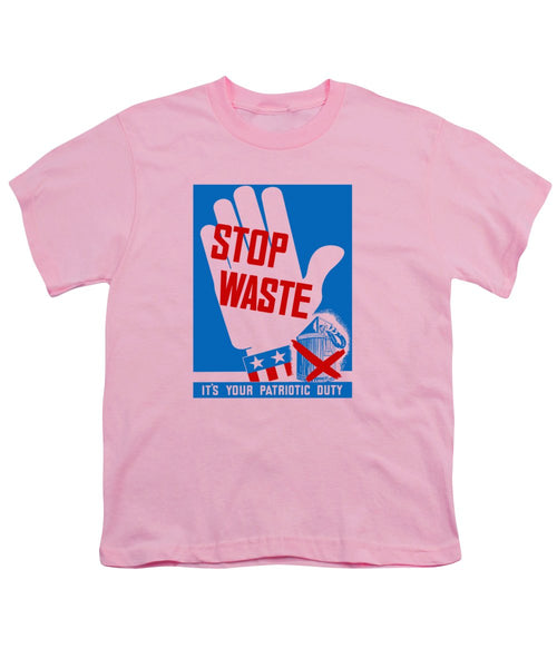 Stop Waste It's Your Patriotic Duty - Youth T-Shirt