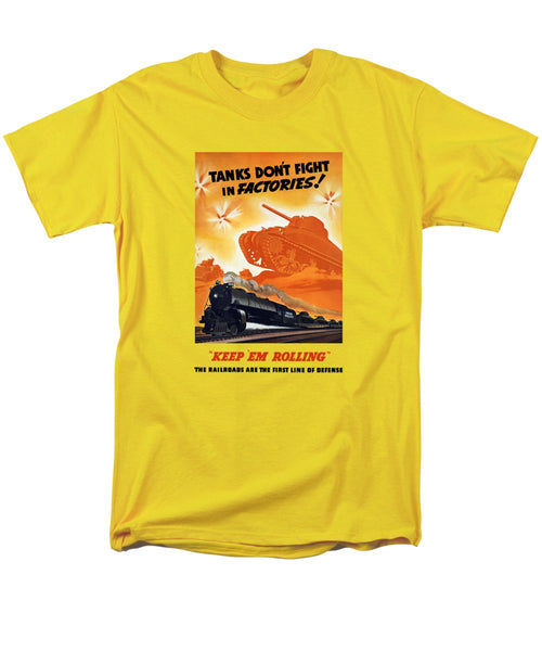 Tanks Don't Fight In Factories - WWII Railroad Men's T-Shirt  (Regular Fit)