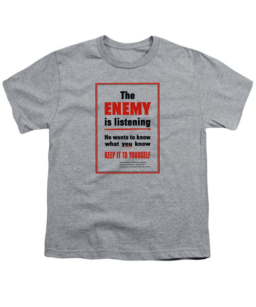 The Enemy Is Listening - WW2 Propaganda - Youth T-Shirt