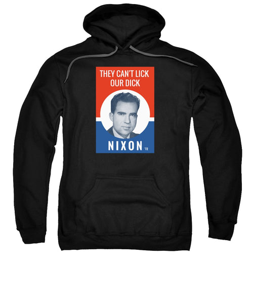 They Can't Lick Our Dick - Nixon '72 Election Poster - Sweatshirt