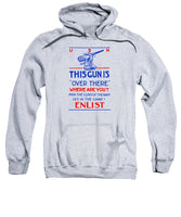 This Gun Is Over There - WWI Navy Recruiting - Sweatshirt