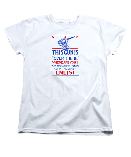 This Gun Is Over There - WWI Navy Recruiting - Women's T-Shirt (Standard Fit)