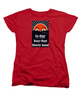 To-day Buy That Liberty Bond - Women's T-Shirt (Standard Fit)