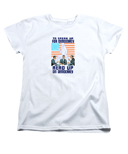 To Speak Up For Democracy - Read Up On Democracy - Women's T-Shirt (Standard Fit)
