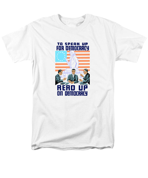 To Speak Up For Democracy - Read Up On Democracy - Men's T-Shirt  (Regular Fit)