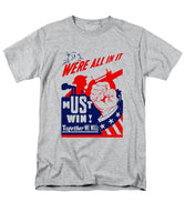 We're All In It - Must Win - WW2 Propaganda - Men's T-Shirt  (Regular Fit)