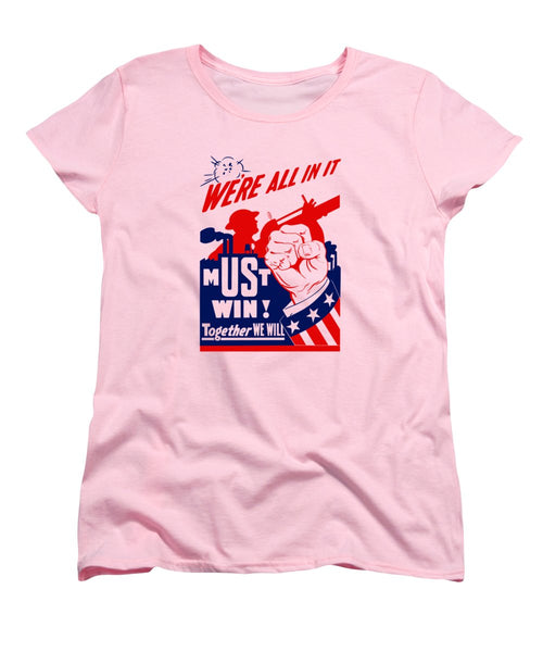 We're All In It - Must Win - WW2 Propaganda - Women's T-Shirt (Standard Fit)