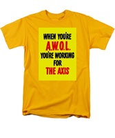When You're AWOL - You're Working For The Axis - Men's T-Shirt  (Regular Fit)