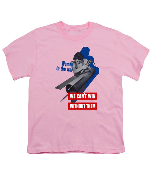 Women In The War - We Can't Win Without Them - Youth T-Shirt
