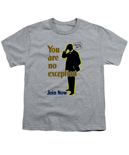 You Are No Exception - Join Now - Youth T-Shirt