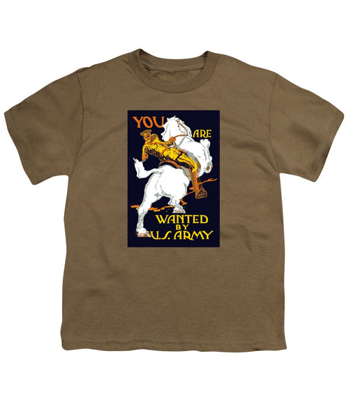 You Are Wanted By U.S. Army - Vintage Recruiting - Youth T-Shirt