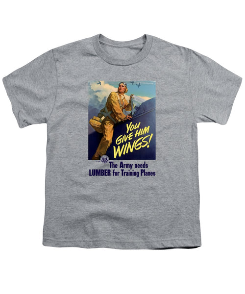 You Give Him Wings - WW2 Propaganda - Youth T-Shirt