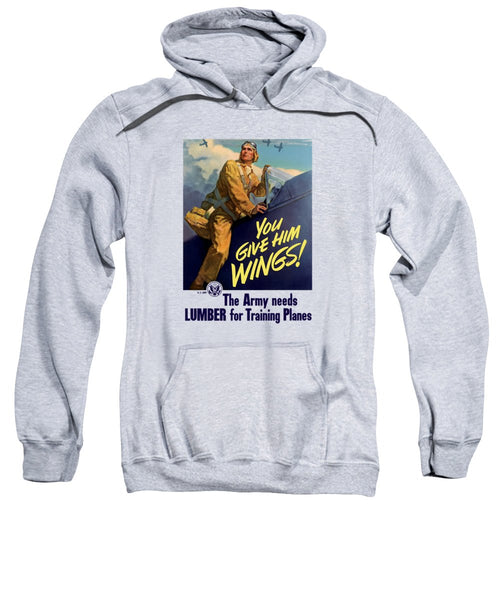 You Give Him Wings - WW2 Propaganda - Sweatshirt