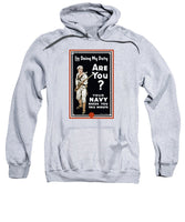 Your Navy Needs You This Minute - WWI Recruiting Sweatshirt