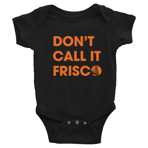 Don't Call It Frisco Baby Onesie