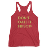 Don't Call It Frisco Ladies Triblend Tank