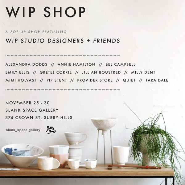 WIP Shop : Surry Hills Pop-Up November 25 - 30