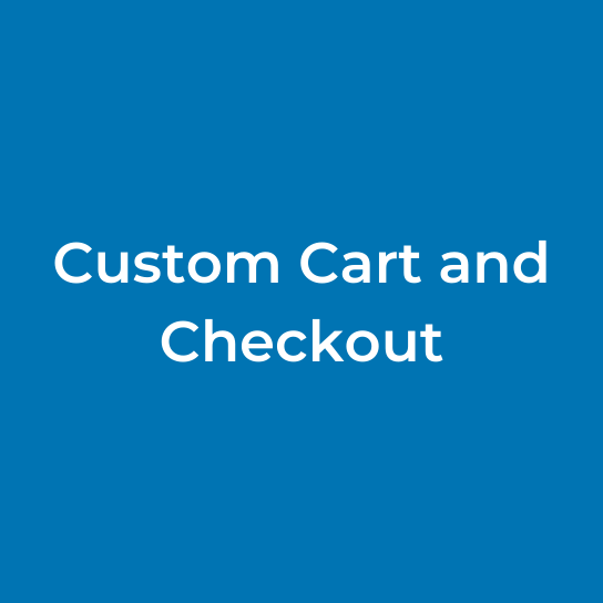 Custom Cart and Checkout