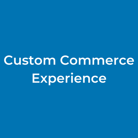 Custom Commerce Experience