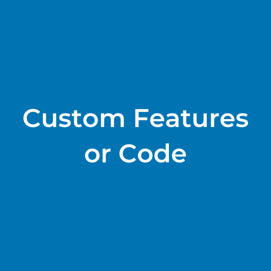 Custom Features or Code