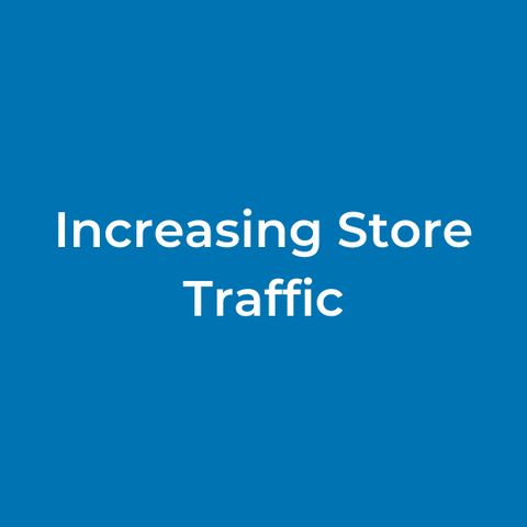Increasing Store Traffic