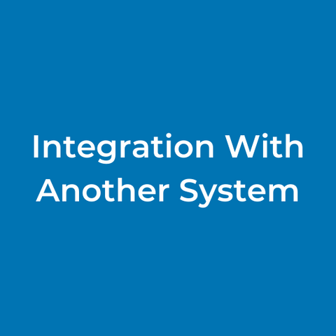 Integration with Another System