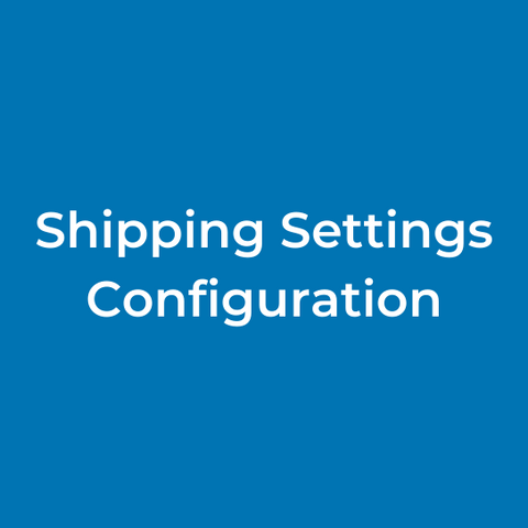 Shipping Settings Configuration