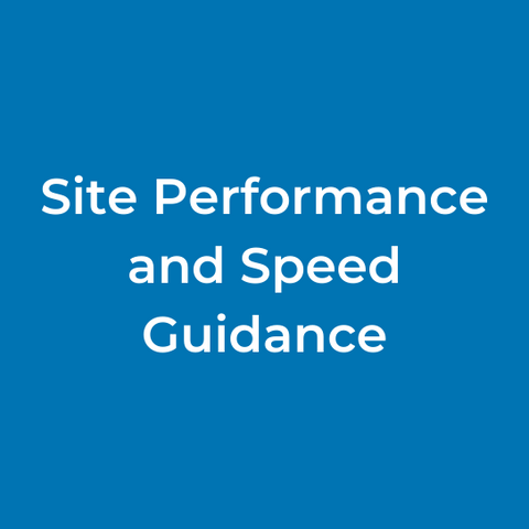 Site Performance and Speed  Guidance