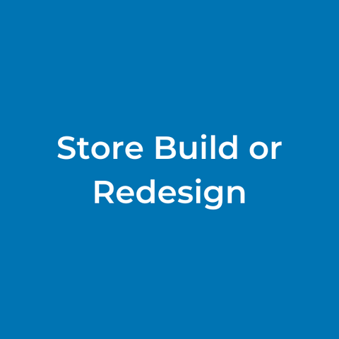 Store Build or Redesign