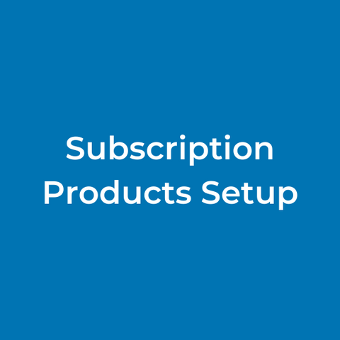 Subscription Products Setup