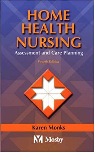 Home Health Nursing: Assessment and Care Planning 4th Edition