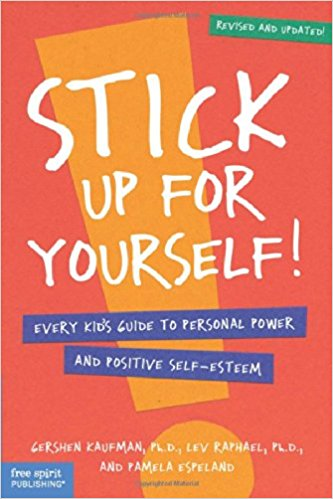 Stick Up for Yourself: Every Kid's Guide to Personal Power & Positive Self-Esteem (Revised & Updated Edition) Paperback – October 15, 1999