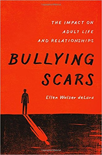 Bullying Scars: The Impact on Adult Life and Relationships 1st Edition