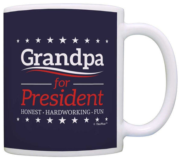 Grandpa Birthday Gifts Grandpa for President Funny Fathers Day Gift Coffee Mug Tea Cup Blue
