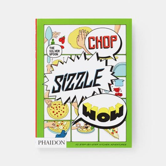 Chop, Sizzle, Wow - The Silver Spoon Comic Cookbook