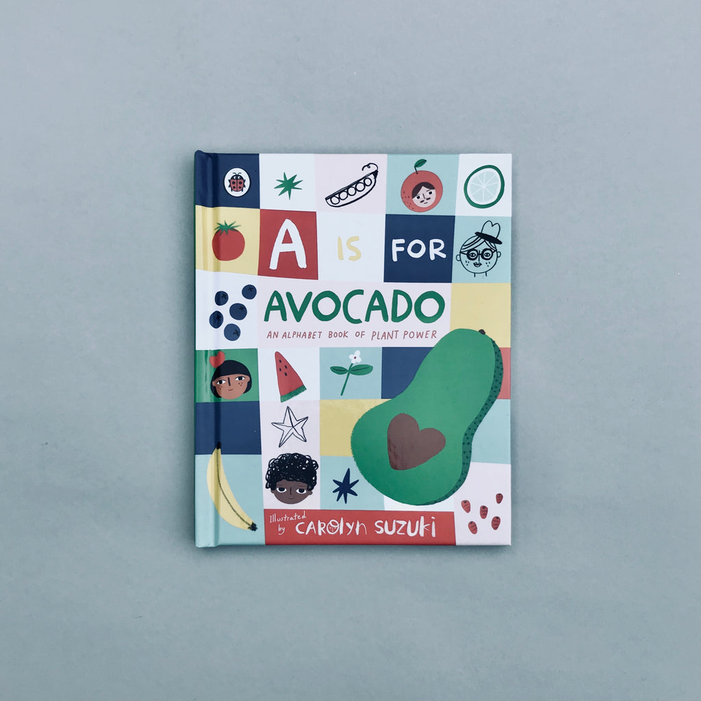 A is for Avocado - An Alphabet Book of Plant Power
